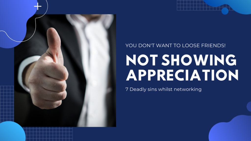 Not showing appreciation when networking
