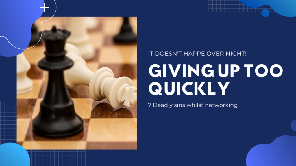 Giving up too quickly when networking